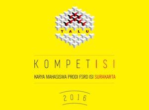 Pameran Kompetisi Karya Mahasiswa FSRD ISI Surakarta 2016