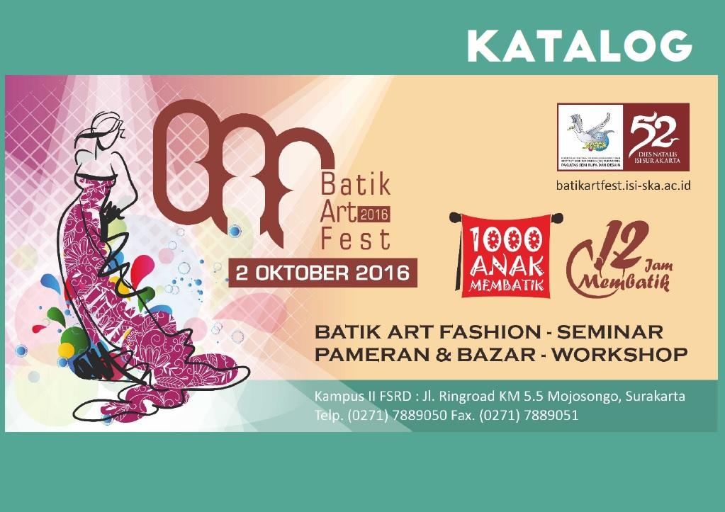 Katalog Batik Art Festival Ke 1 2016 Fsrd Isi Solo Fakultas Seni